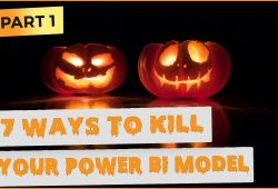 7 ways to kill your power bi model